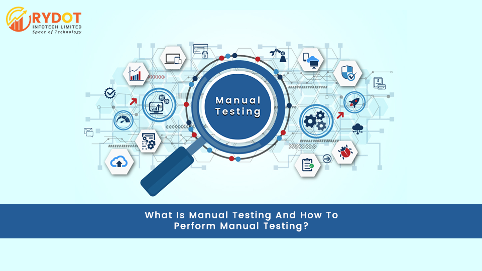 Manual Testing Tutorial – What is manual testing and how to perform manual testing?