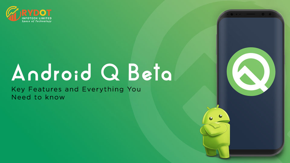 Google Announced Android Q Beta: Key Features and Everything You need to know.
