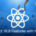 react 16.8 features with hook