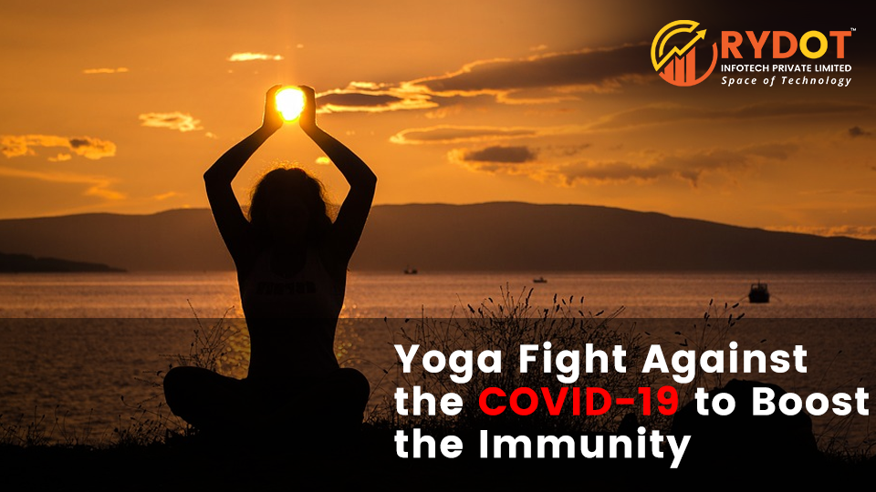 How Yoga Fight Against The COVID-19 To Boost The Immunity
