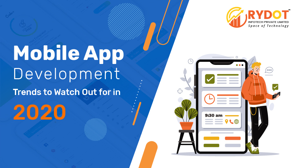 Top 6 Mobile App Development Trends to Watch Out for in 2020